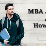 MBA Admissions Abroad: How to Apply for MBA Abroad?